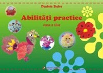 Abilitati practice. Clasa a III-a/Daniela Stoica poza cate