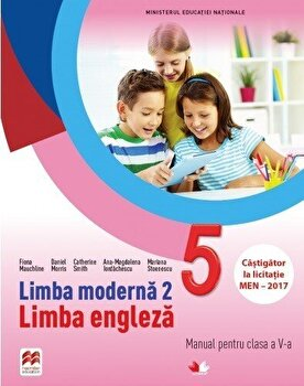 Limba moderna 2 - Limba engleza. Manual. Clasa a V-a(contine CD)/Fiona Mauchline, Catherine Smith, Ana-Magdalena Iordachescu, Daniel Morris, Mariana Stoenescu