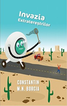 Invazia extraterestrilor/Constantin.M.N. Borcia imagine elefant.ro 2021-2022