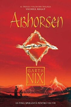 Abhorsen, Vechiul Regat, Vol. 3/Garth Nix