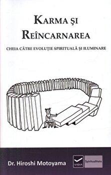 Karma si reincarnarea. Cheia catre evolutie spirituala si iluminare/Hiroshi Motoyama imagine elefant.ro 2021-2022