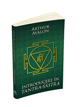 Introducere in Tantra Sastra-Arthur Avalon imagine