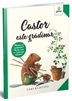 Castor este gradinar/Lars Klinting
