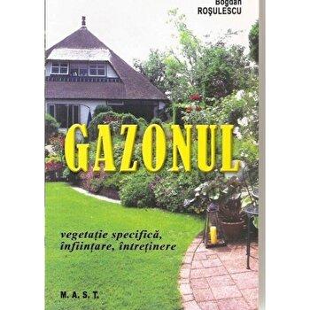 Gazonul. Vegetatie specifica,infiintare,intretinere/Bogdan Rosulescu imagine elefant.ro