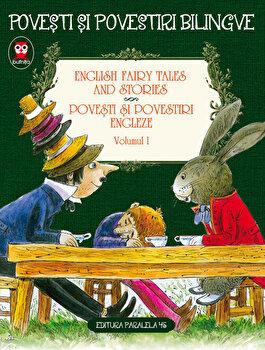 English fairy tales and stories - Povesti si povestiri engleze. Editie bilingva, Vol. 1/Oscar Wilde, D.H. Lawrence, Lewis Carroll