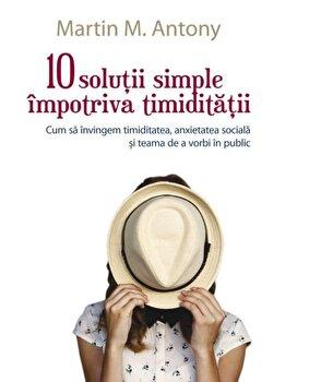 Imagine 10 Solutii Simple Impotriva Timiditatii - martin M - Antony