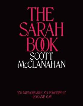 The Sarah Book, Paperback/Scott McClanahan imagine