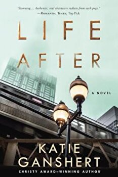 Life After, Paperback/Katie Ganshert poza cate