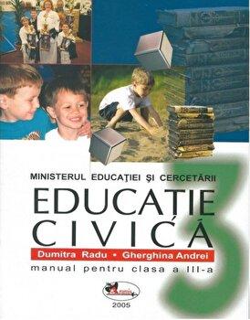 Educatie civica. Manual pentru clasa a III-a/Dumitra Radu, Gherghina Andrei poza cate