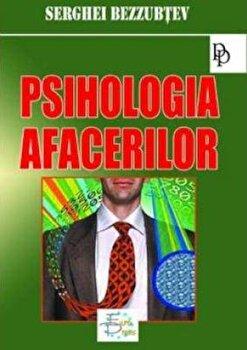 Psihologia afacerilor/Serghei Bezzubtev imagine