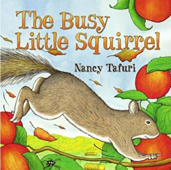 The Busy Little Squirrel, Hardcover/Nancy Tafuri poza cate