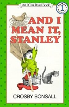 And I Mean It, Stanley, Paperback/Crosby Bonsall poza cate