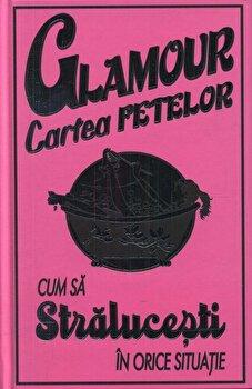 Glamour - Cartea fetelor. Cum sa stralucesti in orice situatie-Sally Jeffrie imagine
