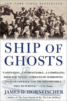Ship of Ghosts: The Story of the USS Houston, FDR's Legendary Lost Cruiser, and the Epic Saga of Her Survivors, Paperback/James D. Hornfischer poza cate