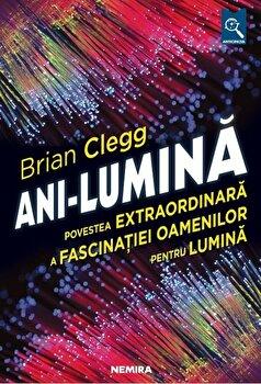 Ani lumina/Brian Clegg imagine