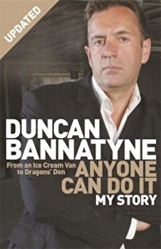 Anyone Can Do It, Paperback/Duncan Bannatyne poza cate