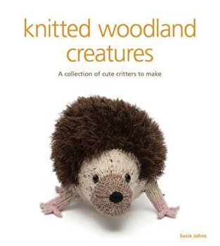 Knitted woodland creatures, Paperback/Susie Johns imagine