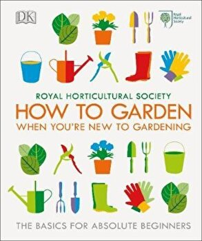 RHS How To Garden When You're New To Gardening, Hardcover/*** poza cate