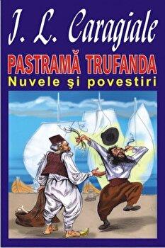 Pastrama trufanda/Ion Luca Caragiale imagine