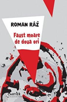 Faust moare de doua ori/Roman Raz imagine elefant.ro