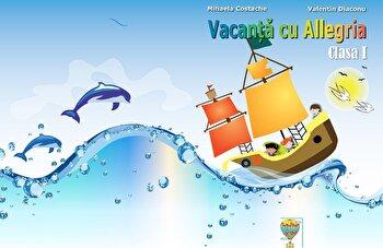 Vacanta cu Allegria - Clasa I/Mihaela Costache, Valentin Diaconu