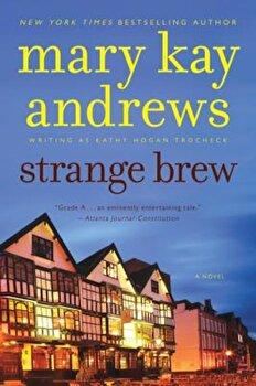 Strange Brew, Paperback/Mary Kay Andrews poza cate