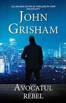 Imagine  Avocatul Rebel - john Grisham