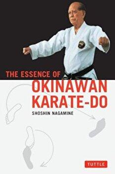 The Essence of Okinawan Karate-Do (Shorin-Ryu), Paperback/Shoshin Nagamine poza cate