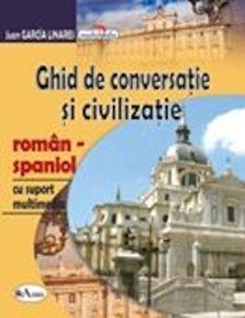 Ghid de conversatie si civilizatie roman-spaniol, cu CD/Juan Garcia Linares imagine elefant.ro