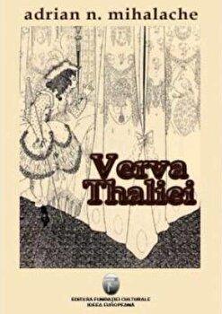 Verva Thaliei/Adrian N. Mihalache poza cate