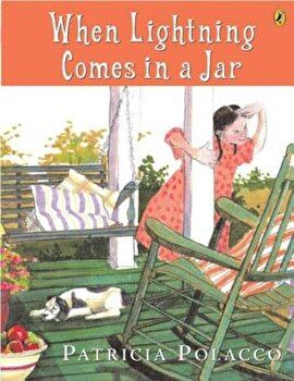 When Lightning Comes in a Jar, Paperback/Patricia Polacco poza cate