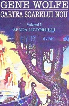 Spada lictorului, Cartea soarelui nou, Vol. 3/Gene Wolfe