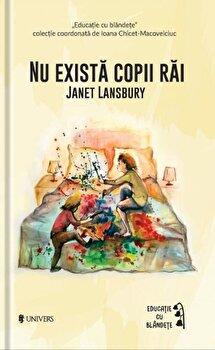 Nu exista copii rai/Janet Landsbury imagine