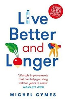 Live Better and Longer, Paperback/Michel Cymes poza cate