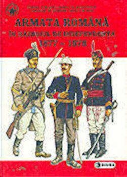 Armata romana in Razboiul de Independenta 1877-1878/Cornel Scafes, Horia Serbanescu, Corneliu Andonie, Ioan Scafes