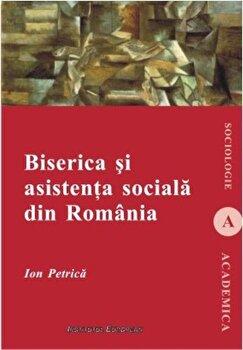Biserica si asistenta sociala in Romania/Ion Petrica imagine elefant.ro 2021-2022