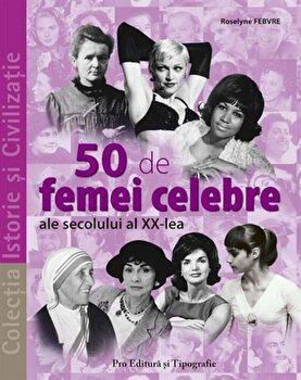 50 de femei celebre ale secolului al XX-lea/Roselyne Febvre imagine elefant 2021