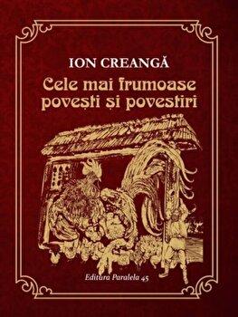 Cele mai frumoase povesti si povestiri/Ion Creanga imagine