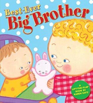 Best-Ever Big Brother, Hardcover/Karen Katz poza cate