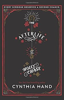 The Afterlife of Holly Chase, Hardcover/Cynthia Hand poza cate