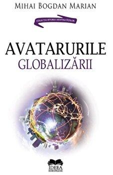 Avatarurile Globalizarii/Mihai-Bogdan Marian imagine elefant.ro 2021-2022