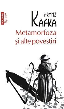 Metamorfoza si alte povestiri (Top 10+)-Franz Kafka imagine