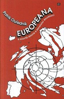 Europeana. O scurta istorie a secolului douazeci/Patrik Ourednik imagine