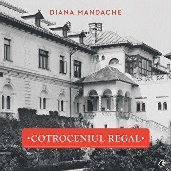 Cotroceniul regal/Diana Mandache
