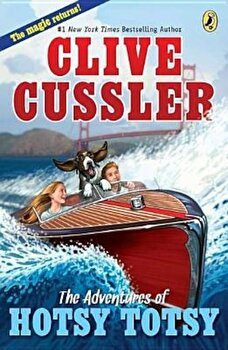 The Adventures of Hotsy Totsy, Paperback/Clive Cussler poza cate