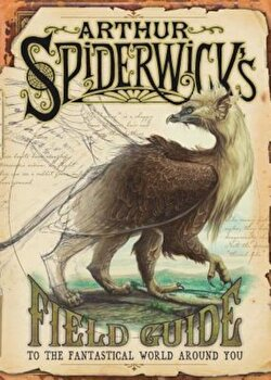 Arthur Spiderwick's Field Guide to the Fantastical World Around You, Hardcover/Holly Black poza cate