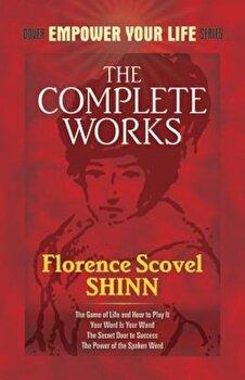 Complete Works of Florence Scovel Shinn, Paperback/Florence Scovel Shinn imagine