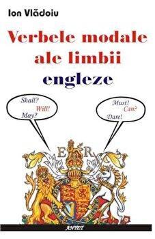 Verbele modale ale limbii engleze/Ion Vladoiu imagine elefant.ro