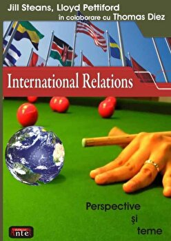 Introducere in relatiile internationale. Perspective si teme/Jill Steans, Lloyd Pettiford, Thomas Diez poza cate