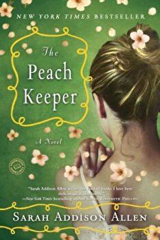 The Peach Keeper, Paperback/Sarah Addison Allen poza cate